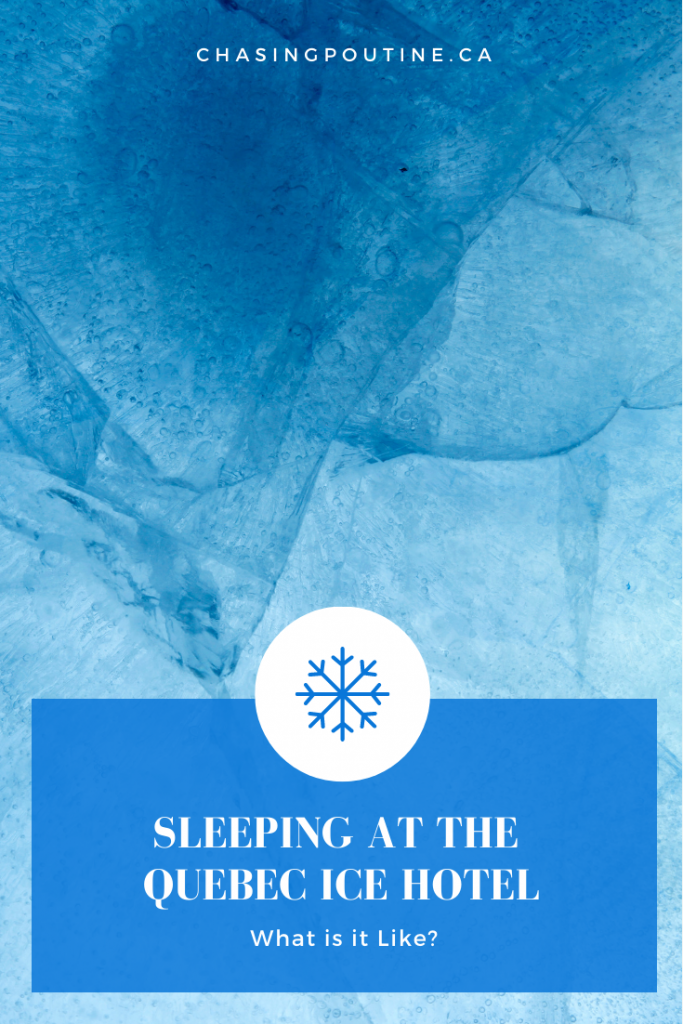 Sleeping at the Ice Hotel in Quebec